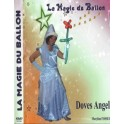LA MAGIE DU BALLON DE DOVES ANGEL DVD