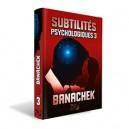 SUBTILITES PSYCHOLOGIQUES VOL 3 DE BANACHEK