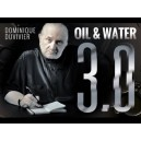 OIL & WATER 3.0 DOMINIQUE DUVIVIER