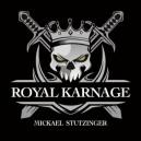 ROYAL KARNAGE DE MICKAEL STUTZINGER