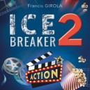 ICE BREAKER 2 VERSION CINEMA DE FRANCIS GIROLA