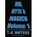 Livre Mind Myth and Magick Vol.1 / T.A.Waters